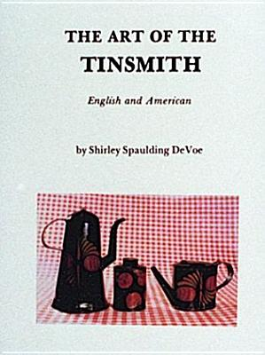 Image for The Art of the Tinsmith: English and American