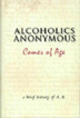 Image for ALCOHOLICS ANONYMOUS COMES OF AGE A BRIEF HISTORY OF A.A.