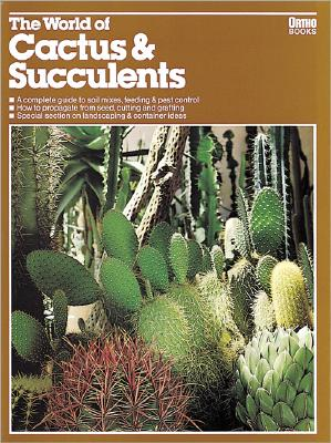 The World of Cactus & Succulents (Ortho Books), Ortho Books