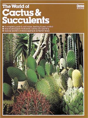 The World of Cactus & Succulents (Ortho Books), Ortho Books