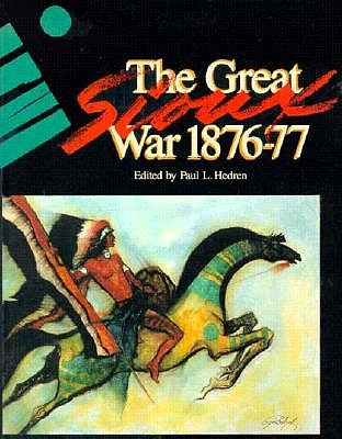 Image for Great Sioux War, 1876-1877: The Best from Montana the Magazine of Western History