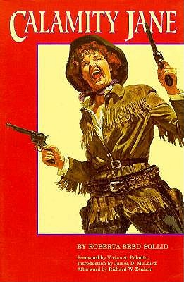 Calamity Jane: A Study in Historical Criticism, Sollid, Roberta Beed
