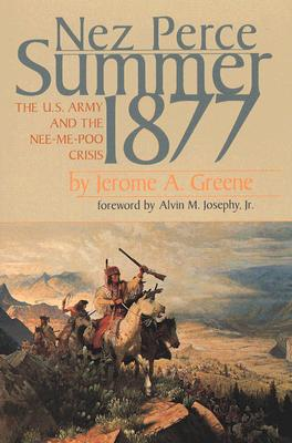 Nez Perce Summer, 1877: The US Army and the Nee-Me-Poo Crisis, Greene, Jerome A.