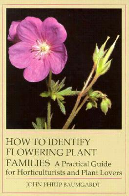 Image for How to Identify Flowering Plant Families: A Practical Guide for Horticulturist and Plant Lover