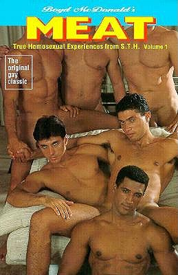 Image for MEAT. HOW MEN LOOK, ACT, WALK, TALK, DRESS, UNDRESS, TASTE & SMELL TRUE HOMOSEXUAL EXPERIENCES FROM S.T.H.