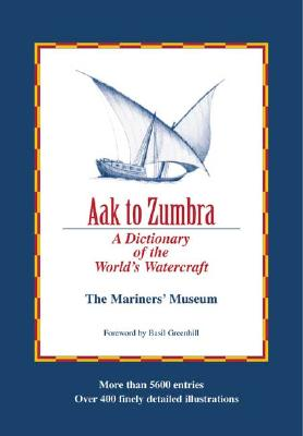 Image for Aak to Zumbra : A Dictionary of the World's Watercraft
