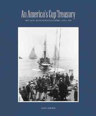 Image for An America's Cup Treasury: The Lost Photographs...