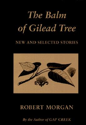 Image for The Balm of Gilead Tree: New and Selected Stories (Signed and Lettered First Edition)
