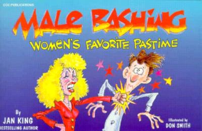 Image for MALE BASHING: WOMENS FAVORITE PASTIME