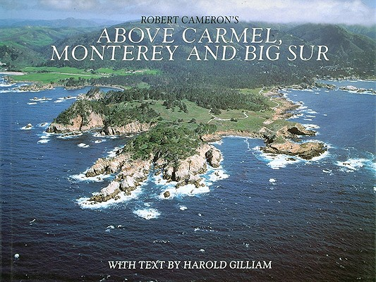 Image for ABOVE CARMEL, MONTEREY AND BIG SUR TEXT BY HAROLD GILLIAM