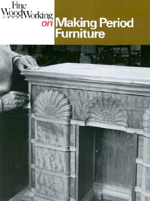 Image for Fine Woodworking on Making Period Furniture