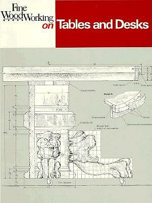 Image for Fine Wood Working on Tables and Desks, 32 articles selected by the editors of Fine Woodworking Magazine