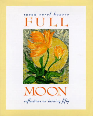 Image for Full Moon: Reflections On Turning Fifty