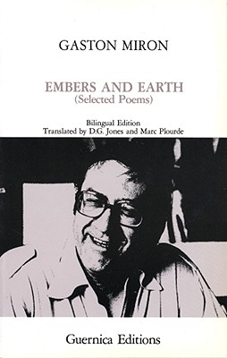 Embers And Earth (Essential Poets Series 18), Miron, Gaston