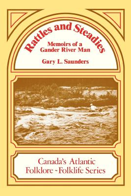 Image for Rattles and Steadies: Memoirs of a Gander River Man (Canada's Atlantic Folklore-Folklife)