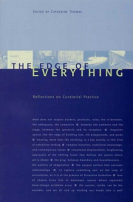 The Edge of Everything: Reflections on Curatorial Practice (Naming a Practice), Thomas, Catherine