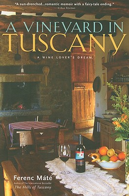 Image for A Vineyard in Tuscany: A Wine Lover's Dream