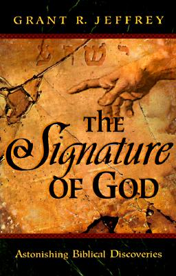 Image for SIGNATURE OF GOD, THE ASTONISHING BIBLICAL DISCOVERIES