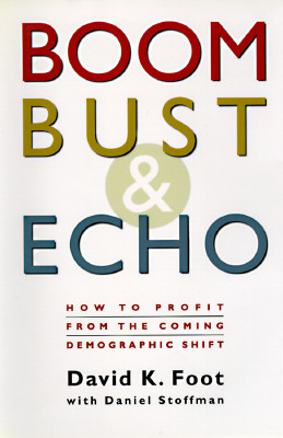 Image for Boom, Bust & Echo: How to Profit from the Coming Demographic Shift
