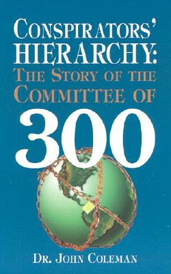 Image for Conspirators' Hierarchy: Story of the Committee of 300