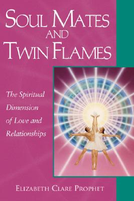 Image for Soul Mates & Twin Flames : The Spiritual Dimension of Love & Relationships