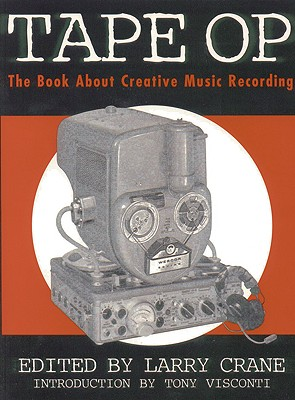 Image for Tape Op: The Book About Creative Music Recording