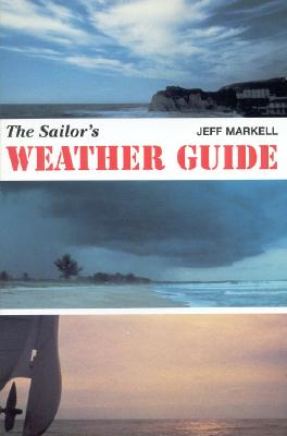 The Sailor's Weather Guide, Markell, Jeff