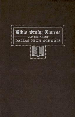 Bible Study Course, Old Testament: Dallas High Schools