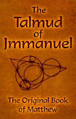 The Talmud of Jmmanuel The Original Book of Matthew The Clear Translation in English and German