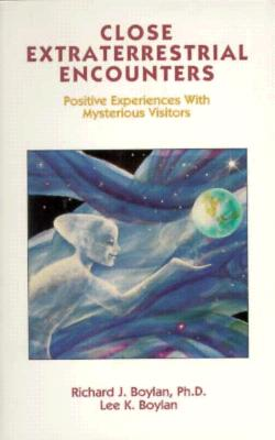 Image for Close Extraterrestrial Encounters: Positive Experiences With Mysterious Visitors