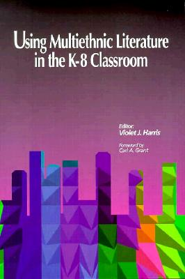 Image for Using Multiethnic Literature in the K-8 Classroom