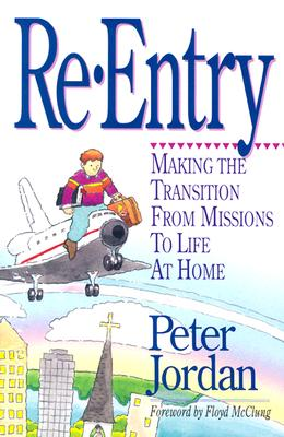 Re-Entry: Making the Transition from Missions to Life at Home, Peter Jordan