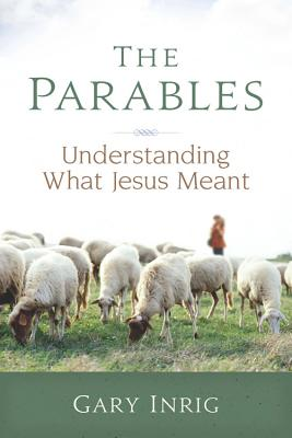 Image for The Parables: Understanding What Jesus Meant