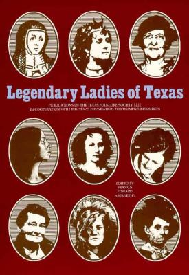 Image for Legendary Ladies of Texas (Publications of the Texas Folklore Society)