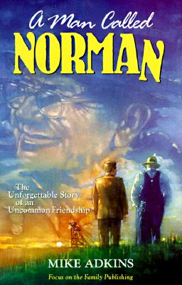 Image for A Man Called Norman: The Unforgettable Story of an Uncommon Friendship