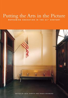 Image for Putting the Arts in the Picture: Reframing Education in the 21st Century