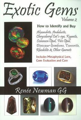 Image for Exotic Gems, Volume 2: How to Identify and Buy Alexandrite, Andalusite, Chrysoberyl Cat's-eye, Kyanite, Common Opal, Fire Opal, Dinosaur Gembone, Tsavorite, Rhodolite & Other Garnets