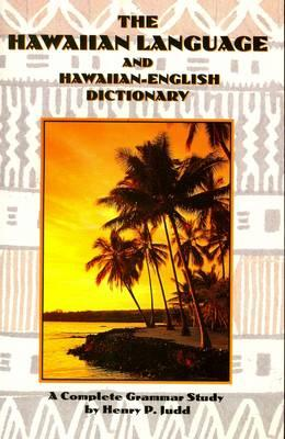 Image for Hawaiian Language and Hawaiian English Dictionary a Complete Grammar