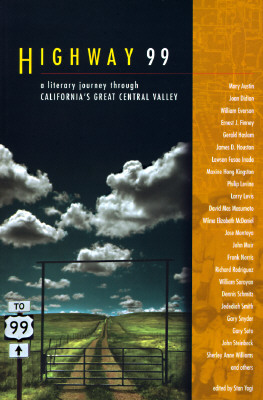 Highway 99: A Literary Journey Through California's Great Central Valley, Stan Yogi (Editor)