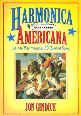 Image for Harmonica Americana: History, Instruction and Music for 30 Great American Tunes