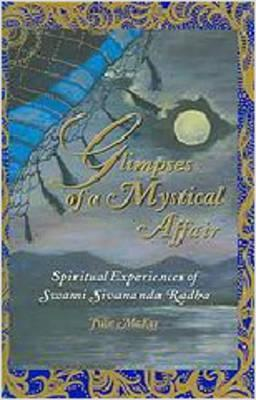Image for Glimpses of a Mystical Affair: Spiritual Experiences of Swami Sivananda Radha