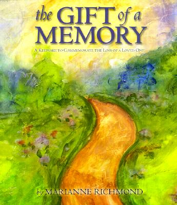 Image for The Gift of a Memory: A Keepsake to Commemorate the Loss of a Loved One