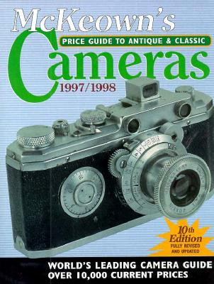 Image for McKeown's Price Guide to Antique and Classic Cameras 1997-1998 (10th Ed)