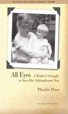 Image for All Eyes: A Mother's Struggle to Save Her Schizophrenic Son