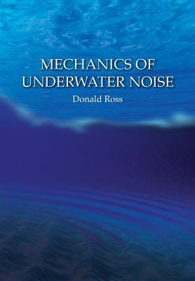 Mechanics of Underwater Noise, Donald Ross