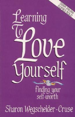 Learning to Love Yourself: Finding Your Self-Worth, Wegscheider-Cruse, Sharon