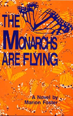 Image for MONARCHS ARE FLYING, THE
