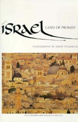 Image for ISRAEL: LAND OF PROMISE TEXT BY RICHARD E. ROBY & CATHY A. KASS