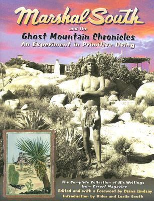 Image for Marshal South and the Ghost Mountain Chronicles: An Experiment in Primitive Living (Adventures in the Natural History and Cultural Heritage of t)