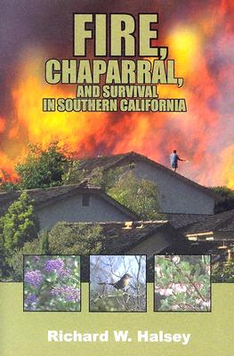 Image for FIRE, CHAPARRAL, AND SURVIVAL IN SOUTHERN CALIFORNIA